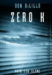 Okładka książki Zero K Don DeLillo