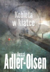 Okładka książki Kobieta w klatce Jussi Adler-Olsen