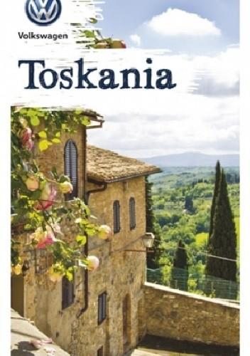 Okładka książki Toskania Bogusław Michalec,Aleksandra Seghi,Marcin Szyma