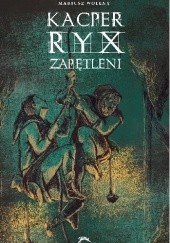 Okładka książki Kacper Ryx i zapętleni Mariusz Wollny