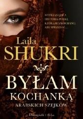 Okładka książki Byłam kochanką arabskich szejków Laila Shukri