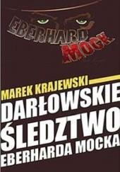 Okładka książki Darłowskie śledztwo Eberharda Mocka Marek Krajewski