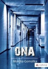 Okładka książki ONA Monika Gomółka