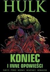 Okładka książki Hulk: Koniec i inne opowieści Peter David,Piotr Kowalski,Dale Keown,George Pérez,Joe Keatinge