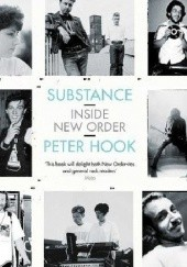 Okładka książki Substance: Inside New Order Peter Hook