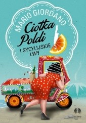 Okładka książki Ciotka Poldi i sycylijskie lwy Mario Giordano