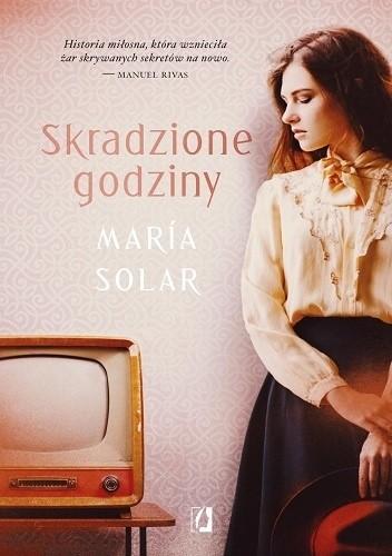 Okładka książki Skradzione godziny Maria Solar