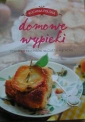 Okładka książki Kuchnia Polska. Domowe wypieki Beata Woźniak,Barbara Suliga