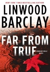 Okładka książki Far from True Linwood Barclay