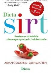 Okładka książki Dieta SIRT: Przełom w dziedzinie zdrowego stylu życia i odchudzania Glen Matten,Aidan Goggins
