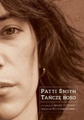 Okładka książki Tańczę boso Patti Smith,Frank Stefanko