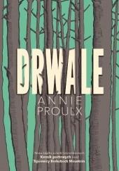 Okładka książki Drwale Annie Proulx