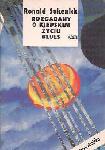 Okładka książki Rozgadany o kiepskim życiu blues Ronald Sukenick