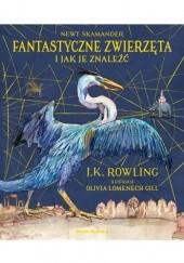 Okładka książki Fantastyczne zwierzęta i jak je znaleźć J.K. Rowling