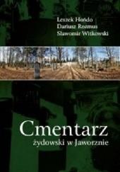 Okładka książki Cmentarz żydowski w Jaworznie Dariusz Rozmus,Leszek Hońdo,Sławomir Witkowski