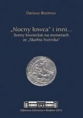 Okładka książki Nocny łowca i inni... Sceny łowieckie na monetach ze Skarbu hutnika Dariusz Rozmus