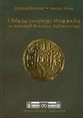 Okładka książki Oblicza świętego Wojciecha na monetach Bolesława Kędzierzawego Dariusz Rozmus,Joanna Tokaj