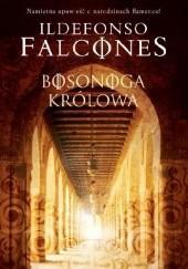Okładka książki Bosonoga królowa Ildefonso Falcones