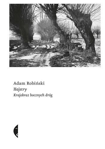 Okładka książki Hajstry. Krajobraz bocznych dróg Adam Robiński