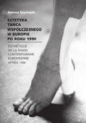 Okładka książki Estetyka tańca współczesnego w Europie po roku 1990 Joanna Szymajda