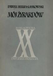 Okładka książki Mój Żyrardów: z dziejów polskiego miasta i z życia pisarza