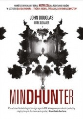 Okładka książki Mindhunter. Tajemnice elitarnej jednostki FBI John E. Douglas,Mark Olshaker