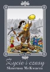 Okładka książki Życie i czasy Sknerusa McKwacza Don Rosa