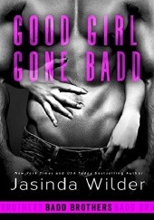 Okładka książki Good Girl Gone Badd Jasinda Wilder