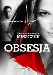 Okładka książki Obsesja Katarzyna Berenika Miszczuk