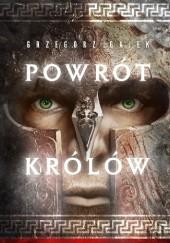 Okładka książki Powrót królów Grzegorz Gajek