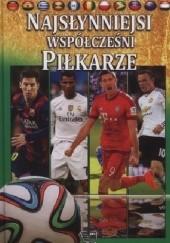 Okładka książki Najsłynniejsi współcześni piłkarze praca zbiorowa