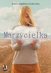Okładka książki Marzycielka Stefania Jagielnicka-Kamieniecka