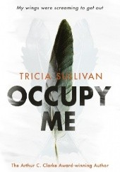 Okładka książki Occupy Me Tricia Sullivan