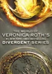 Okładka książki The World of Veronica Roth's Divergent Series Veronica Roth