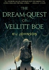 Okładka książki The Dream-Quest of Vellitt Boe Kij Johnson