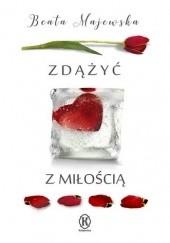 Okładka książki Zdążyć z miłością Beata Majewska