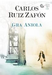 Okładka książki Gra Anioła Carlos Ruiz Zafón