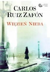 Okładka książki Więzień nieba Carlos Ruiz Zafón