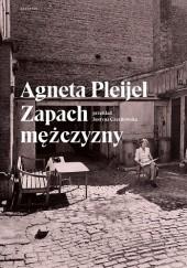 Okładka książki Zapach mężczyzny Agneta Pleijel