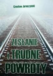 Okładka książki Zesłanie i trudne powroty Czesław Jaroszyński
