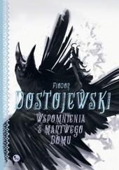 Okładka książki Wspomnienia z martwego domu Fiodor Dostojewski