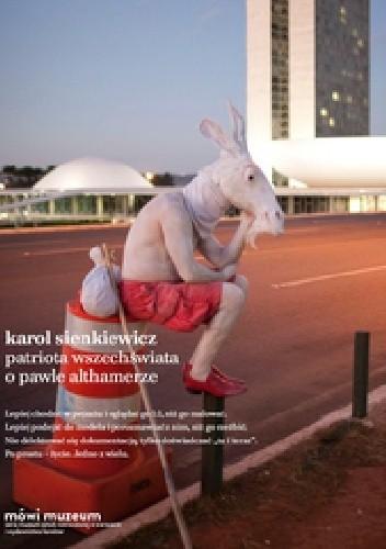 Okładka książki Patriota Wszechświata. O Pawle Althamerze Karol Sienkiewicz