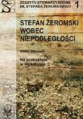 Okładka książki Stefan Żeromski wobec Niepodległości