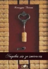 Okładka książki Napiłeś się ze śmiercią Katarzyna Tatiana