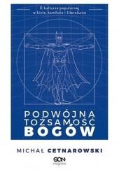 Okładka książki Podwójna tożsamość bogów Michał Cetnarowski