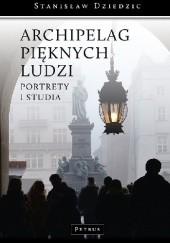 Okładka książki Archipelag pięknych ludzi Stanisław Dziedzic