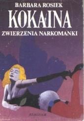 Okładka książki Kokaina. Zwierzenia narkomanki Barbara Rosiek