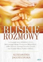 Okładka książki Bliskie rozmowy Aleksandra Jagodzińska