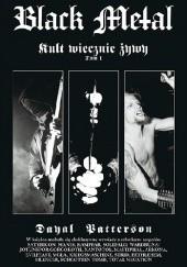 Okładka książki Black Metal: Kult wiecznie żywy, tom 1 Dayal Patterson