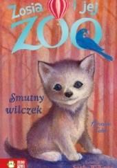 Okładka książki Zosia i jej zoo. Smutny wilczek Amelia Cobb
